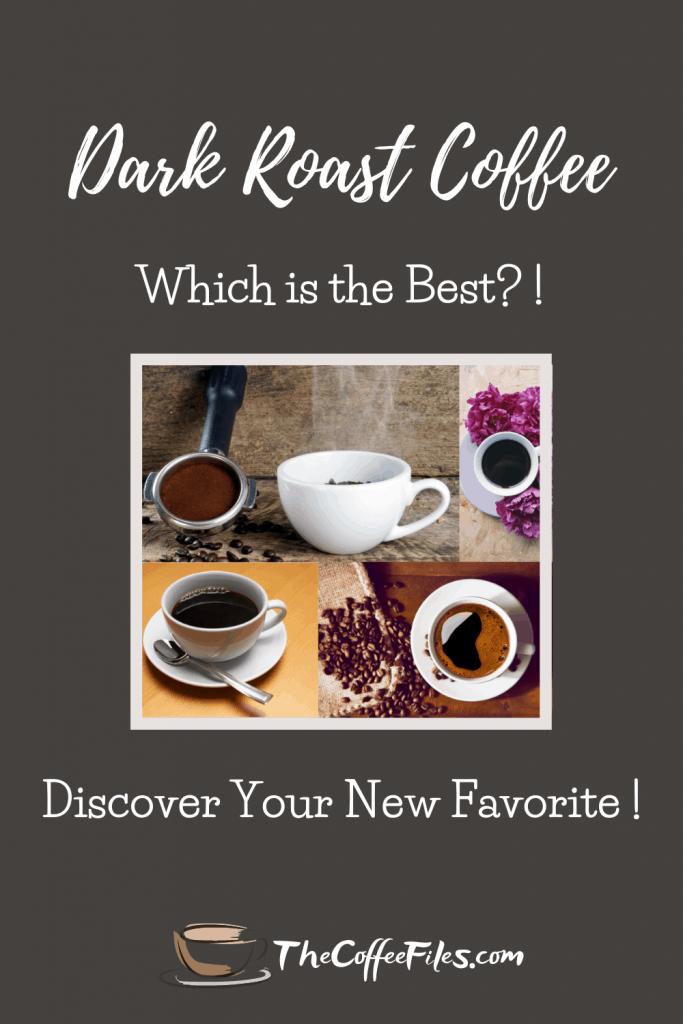 Discover the best dark roast coffee