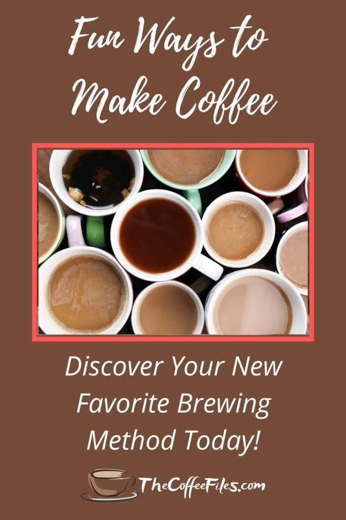 7 fun ways to make coffee at home