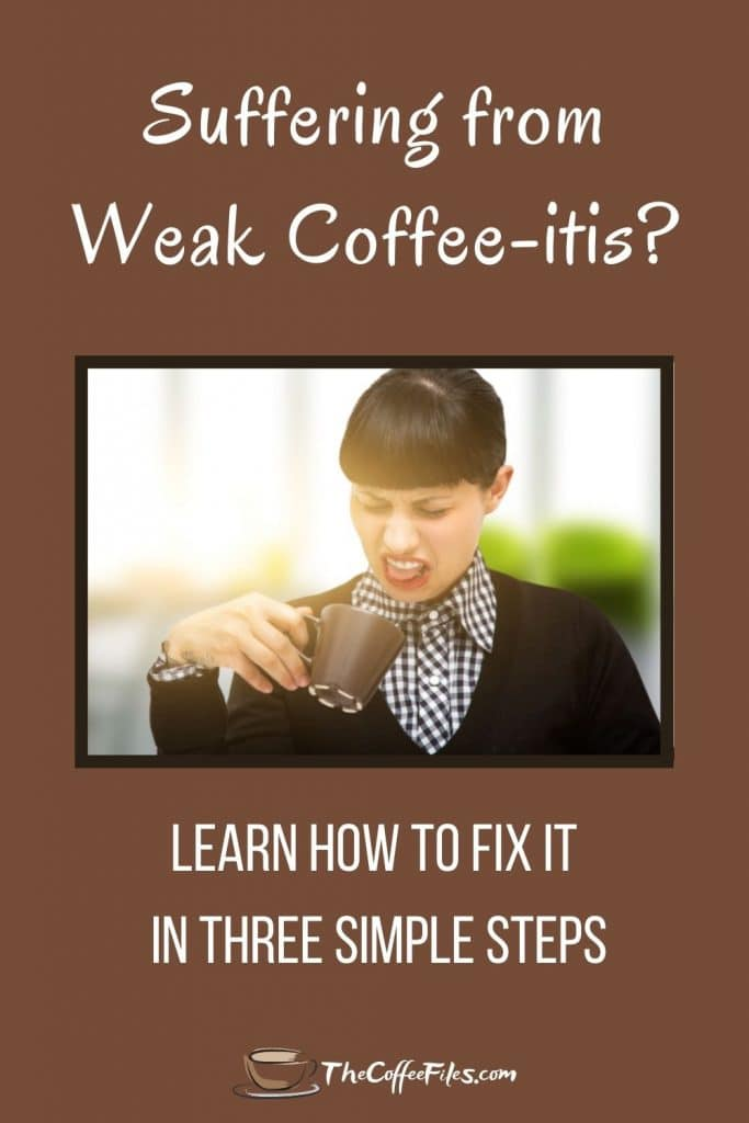 how to fix weak coffee issues