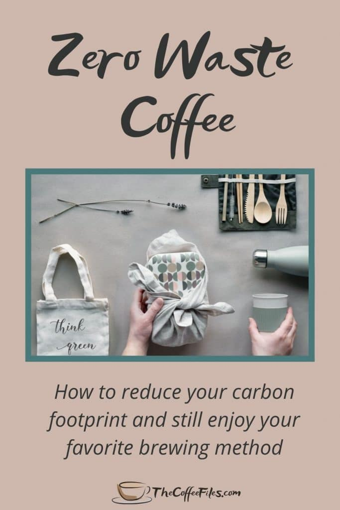zero waste coffee - what it means and how to put it into practice at home