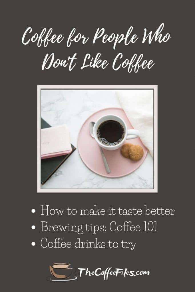 coffee tips for people who don't like coffee